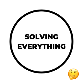 SOLVING EVERYTHING